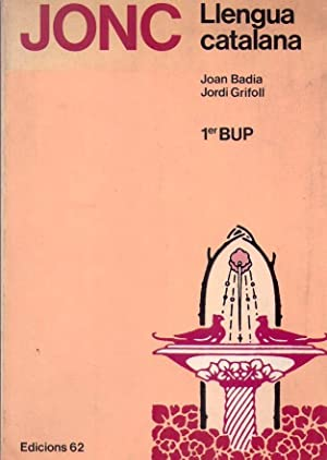 JONC. LLENGUA CATALANA. 1er BUP: Badia, Joan - Grifoll, Jordi
