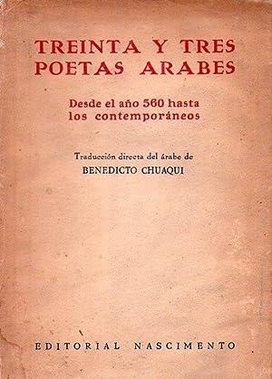 TREINTA Y TRES POETAS ARABES. Desde el año 560 hasta los contemporáneos. Traducci&...