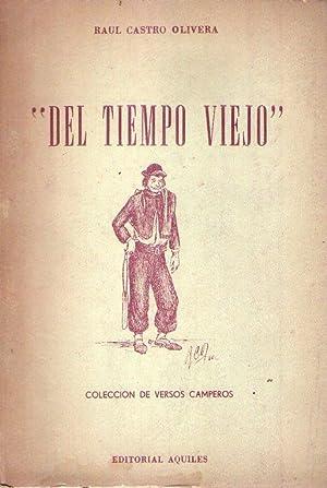 DEL TIEMPO VIEJO. Colección de versos camperos. Ilustraciones de Raúl Castro Olivera ...