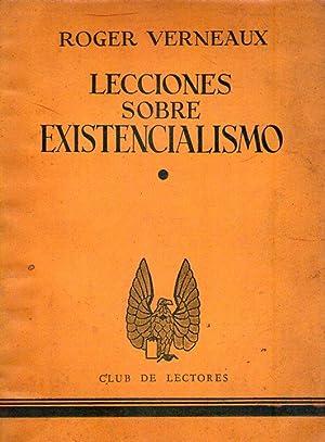 LECCIONES SOBRE EXISTENCIALISMO: Verneaux, Roger