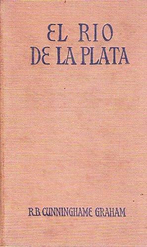 EL RIO DE LA PLATA. Selección de relatos publicados por Hispania: Cunninghame Graham, ...