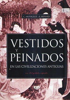 VESTIDOS Y PEINADOS EN LAS CIVILIZACIONES ANTIGUAS (con 162 grabados originales). Traducción...