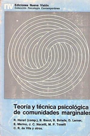 TEORIA Y TECNICA PSICOLOGICA DE COMUNIDADES MARGINALES: Harari, Roberto (Compilador)