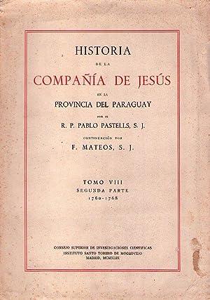 HISTORIA DE LA COMPAÑIA DE JESUS EN LA PROVINCIA DEL PARAGUAY. Argentina, Paraguay, Uruguay,...