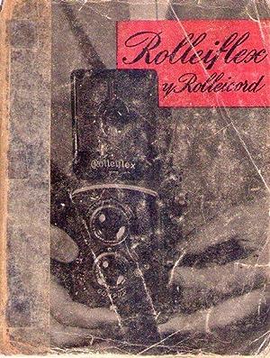 LA CAMARA ROLLEIFLEX. Cómo se usan los aparatos Rolleiflex y Rolleicord: Frerk, F. W.
