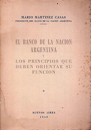EL BANCO DE LA NACION ARGENTINA. Y los principios que deben orientar su función: Martinez ...