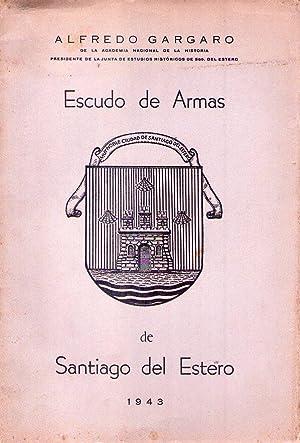 ESCUDO DE ARMAS DE SANTIAGO DEL ESTERO: Gargaro, Alfredo