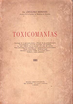 TOXICOMANIAS. Psicología de la apetencia tóxica. Difusión: Bermann, Gregorio