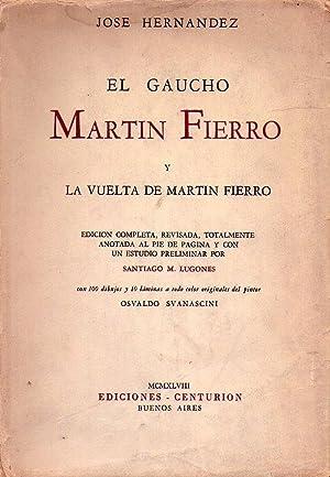 EL GAUCHO MARTIN FIERRO Y LA VUELTA DE MARTIN FIERRO. Edición completa, revisada, totalmente...