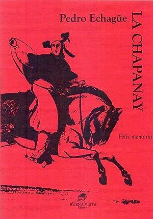 LA CHAPANAY. Feliz memoria: Echague, Pedro