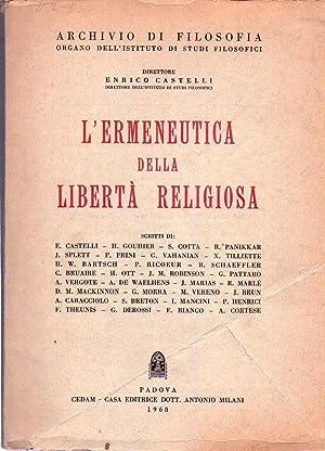 L'ERMENEUTICA DELLA LIBERTA RELIGIOSA: Castelli, Enrico (Direttore)
