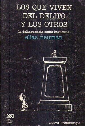 LOS QUE VIVEN DEL DELITO Y LOS: Neuman, Elias