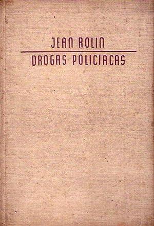 DROGAS POLICIACAS. Prólogo de Gregorio Marañón: Rolin, Jean