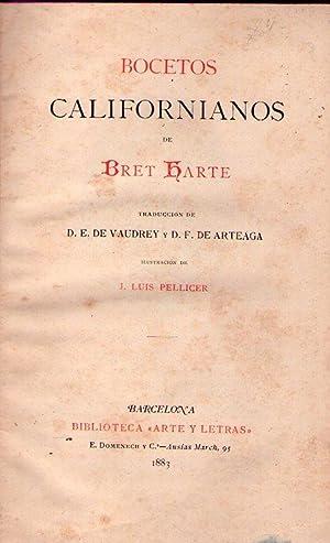 BOCETOS CALIFORNIANOS. Traducción de D. E. de Vaudrey y D. F. de Arteaga. Ilustración...