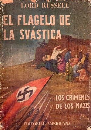 EL FLAGELO DE LA SVASTICA. Breve historia de los crímenes de guerra nazi: Russell, (Lord)