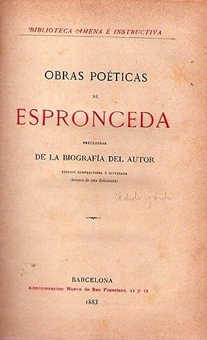 OBRAS POETICAS DE ESPRONCEDA. Precedidas de la biografía del autor. Edición complet&...