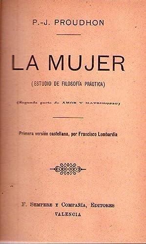 LA MUJER. Segunda parte de Amor y: Proudhon, P. J.