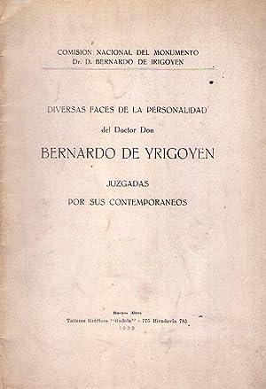 DIVERSAS FACES DE LA PERSONALIDAD DEL DOCTOR DON BERNARDO DE YRIGOYEN JUZGADAS POR SUS ...