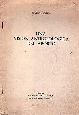 UNA VISION ANTROPOLOGICA DEL ABORTO. Separata de la revista Cuenta y Razón. No. 10, marzo - ...