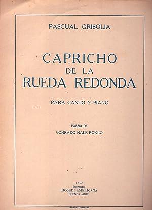 CAPRICHO DE LA RUEDA REDONDA. Para canto y piano. Poesía de Conrado Nalé Roxlo: ...