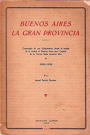 BUENOS AIRES, LA GRAN PROVINCIA. Cronología de sus gobernantes desde la cesión de la ...