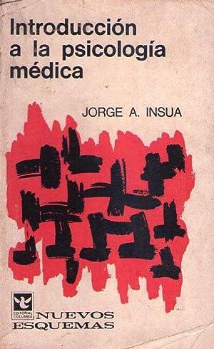 INTRODUCCION A LA PSICOLOGIA MEDICA: Insua, Jorge A.