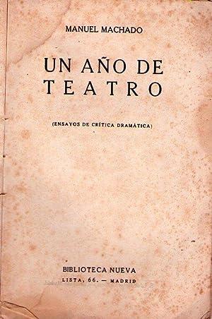UN AÑO DE TEATRO. Ensayos de crítica dramática: Machado, Manuel