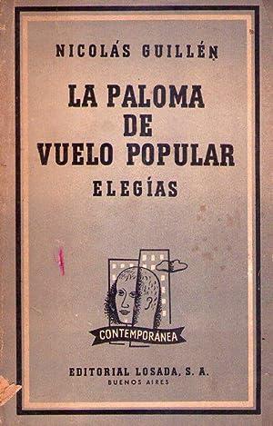 LA PALOMA DE VUELO POPULAR. Elegías: Guillen, Nicolas