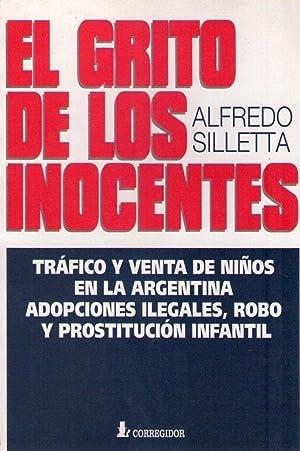 EL GRITO DE LOS INOCENTES. Tráfico y venta de niños en la Argentina. Adopciones ...