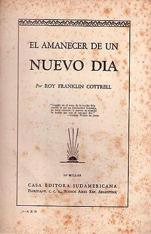 EL AMANECER DE UN NUEVO DIA: Cottrell, Roy Franklin