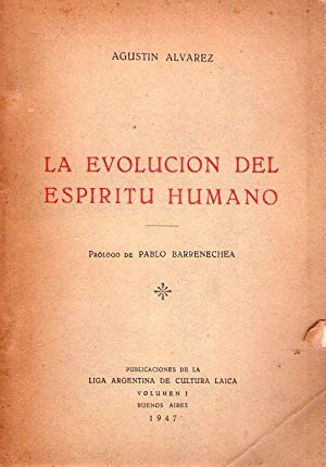 LA EVOLUCION DEL ESPIRITU HUMANO. Prólogo de Pablo Barrenechea: Alvarez, Agustin
