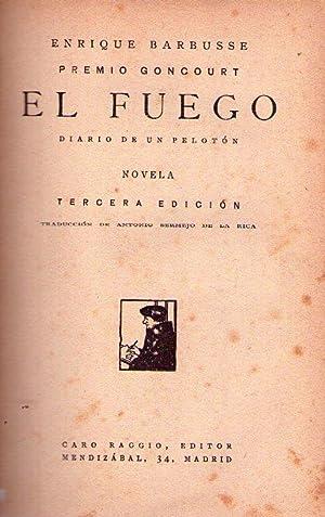 EL FUEGO. Diario de un pelotón. Novela. Traducción de Antonio Bermejo de la Rica: ...