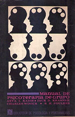 MANUAL DE PSICOTERAPIA DE GRUPO: Kadis, Asya L. - Krasner, Jack D. - Winick, Charles - Foulkes, S. ...