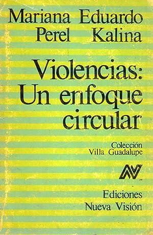 VIOLENCIAS: UN ENFOQUE CIRCULAR: Perel, Mariana -