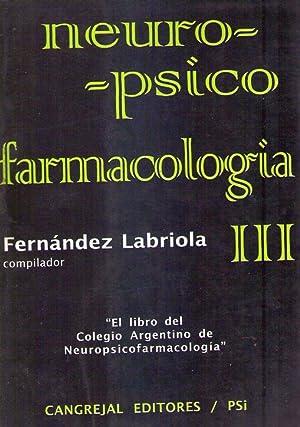 NEUROPSICOFARMACOLOGIA. Tomo 3. José A. Arias, Ricardo: Fernandez Labriola, Roberto