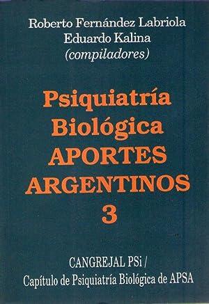 PSIQUIATRIA BIOLOGICA: APORTES ARGENTINOS 3. Nélida Alonso,: Fernandez Labriola, Roberto