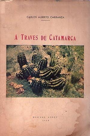 A TRAVES DE CATAMARCA: Carranza, Carlos Alberto