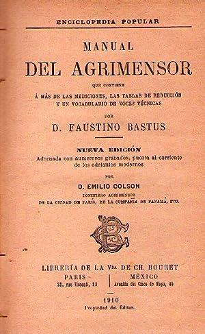 MANUAL DEL AGRIMENSOR. Que contiene a más: Bastus, D. Faustino