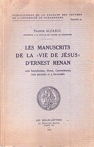 LES MANUSCRITS DE LA VIE DE JESUS D'ERNET RENAN. Avec introduction, notes, concordances, trois...