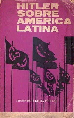 HITLER SOBRE AMERICA LATINA. El fascismo alemán: Katz, Friedrich -