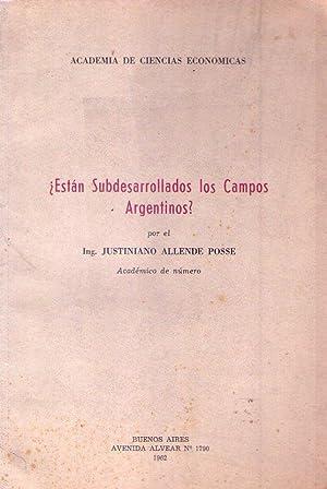 ESTAN SUBDESARROLLADOS LOS CAMPOS ARGENTINOS?: Allende Posse, Justiniano