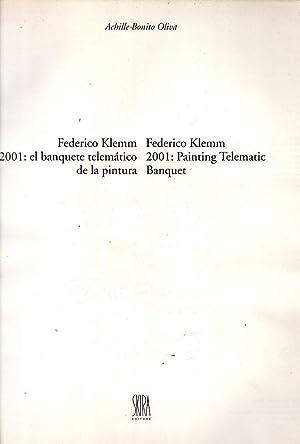 FEDERICO KLEMM 2001: EL BANQUETE TELEMATICO DE LA PINTURA. FEDERICO KLEMM 2001: PAINTING TELEMATIC ...