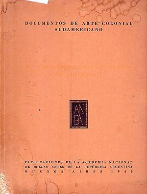 DOCUMENTOS DE ARTE COLONIAL SUDAMERICANO. BOLIVIA. Cuaderno IV. El Arte Religioso y Suntuario en ...