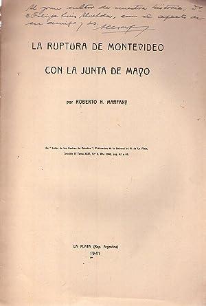 LA RUPTURA DE MONTEVIDEO CON LA JUNTA DE MAYO. De: Labor de los Centros de Estudios, Publicaci&...