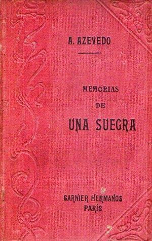 MEMORIAS DE UNA SUEGRA. Traducidas del portugués por Aurelio Romero: Azevedo, Aluizio