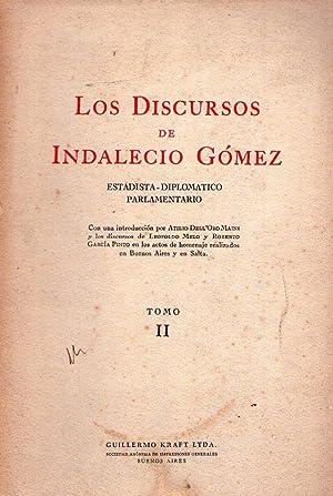 LOS DISCURSOS DE INDALECIO GOMEZ. Estadista. Diplomático parlamentario. (2 tomos). Con una ...