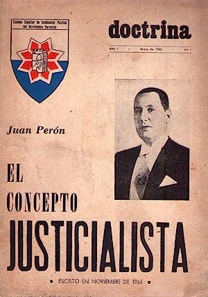 DOCTRINA - No. 1 - Año I - Enero de 1966. El concepto Justicialista por Juan Perón. (...