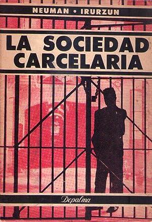 LA SOCIEDAD CARCELARIA. Aspectos penológicos y sociológicos: Neuman, Elias -