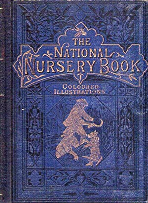 THE NATIONAL NURSERY BOOK. Comprising: Red Riding