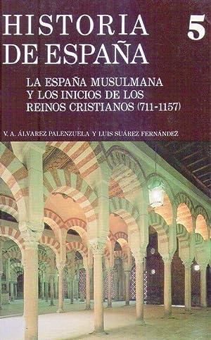 LA ESPAÑA MUSULMANA Y LOS INICIOS DE LOS REINOS CRISTIANOS (711 - 1157): Alvarez Palenzuela,...